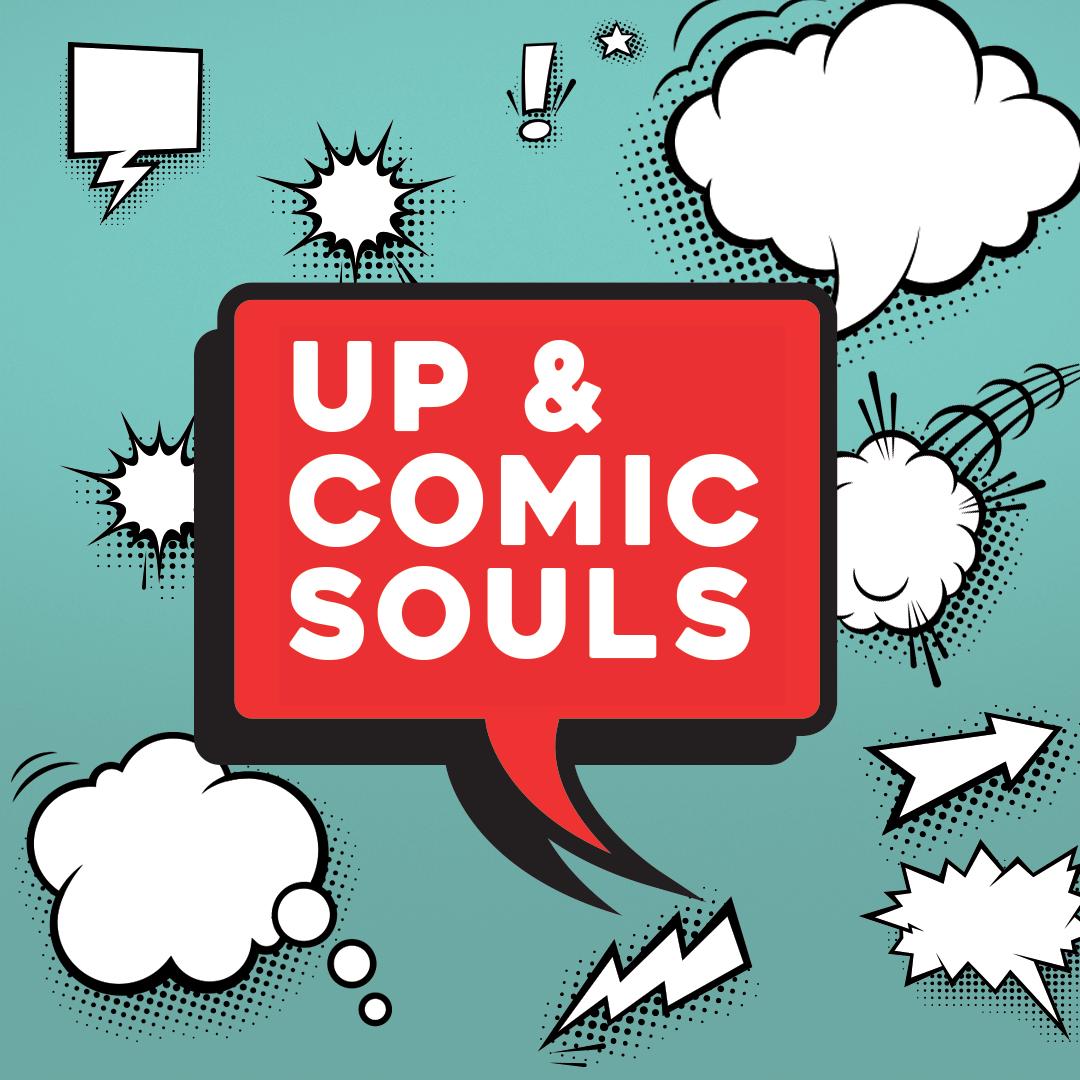 UP & COMIC SOULS