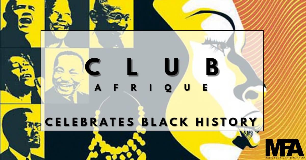 CLUB AFRIQUE - BLACK HISTORY MONTH