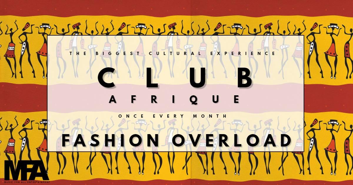 CLUB AFRIQUE: FASHION OVERLOAD