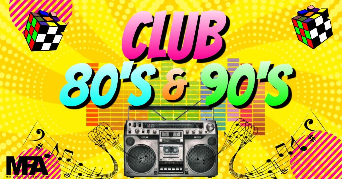CLUB 80'S & 90'S